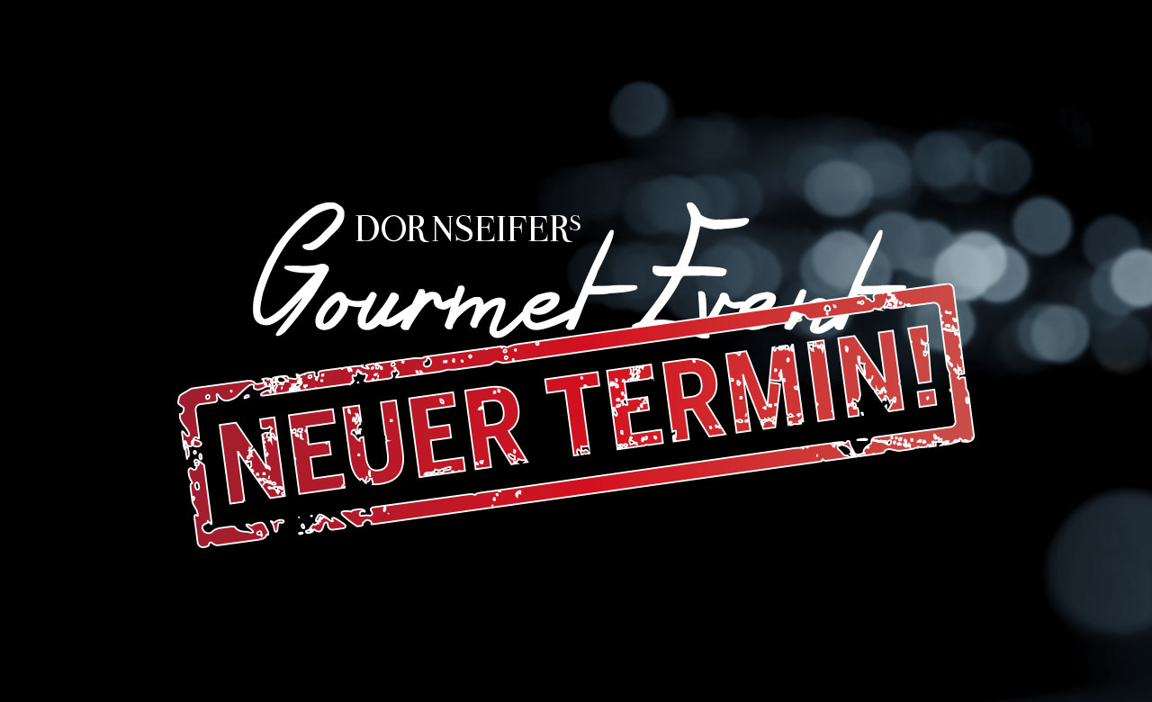 Dornseifers Gourmet Events neuer Termin